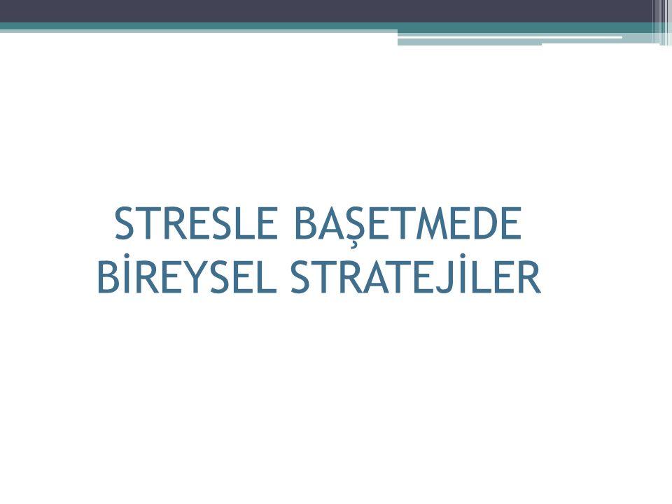 STRESLE BAŞETMEDE BİREYSEL STRATEJİLER
