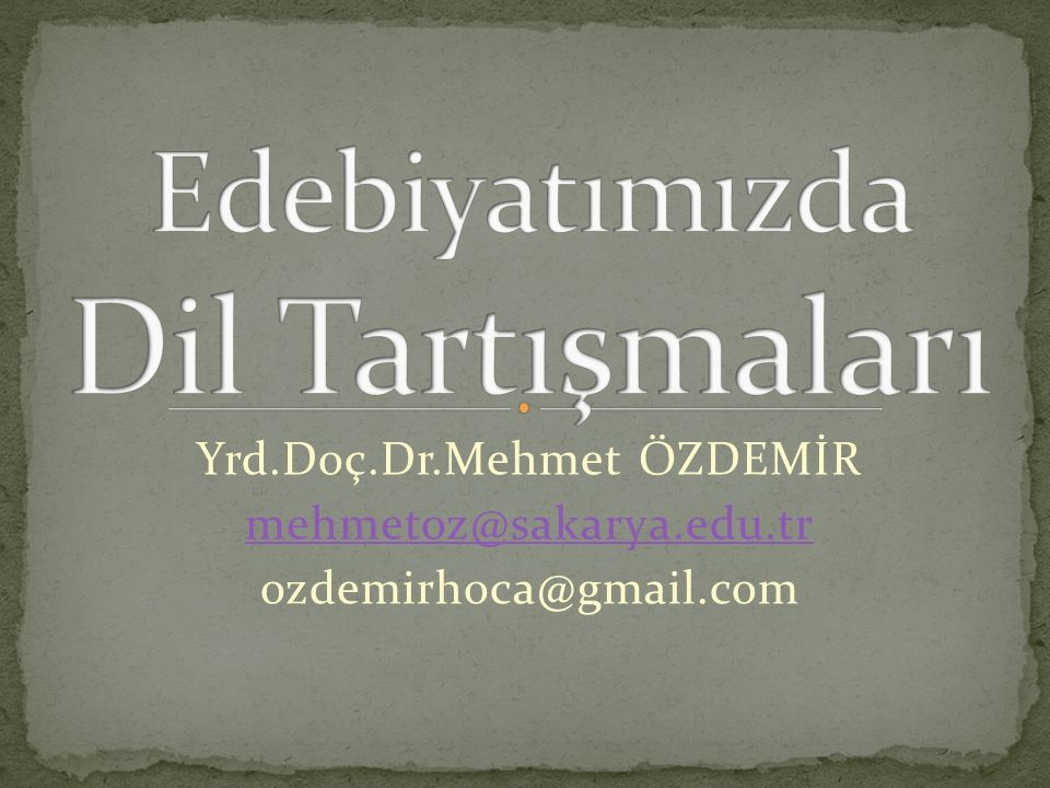 Yrd.Doç.Dr.Mehmet ÖZDEMİR mehmetoz@sakarya.edu.tr ozdemirhoca@gmail.com