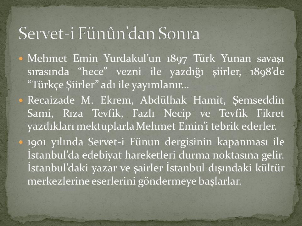 """Mehmet Emin Yurdakul'un 1897 Türk Yunan savaşı sırasında """"hece"""" vezni ile yazdığı şiirler, 1898'de """"Türkçe Şiirler"""" adı ile yayımlanır… Recaizade M. E"""