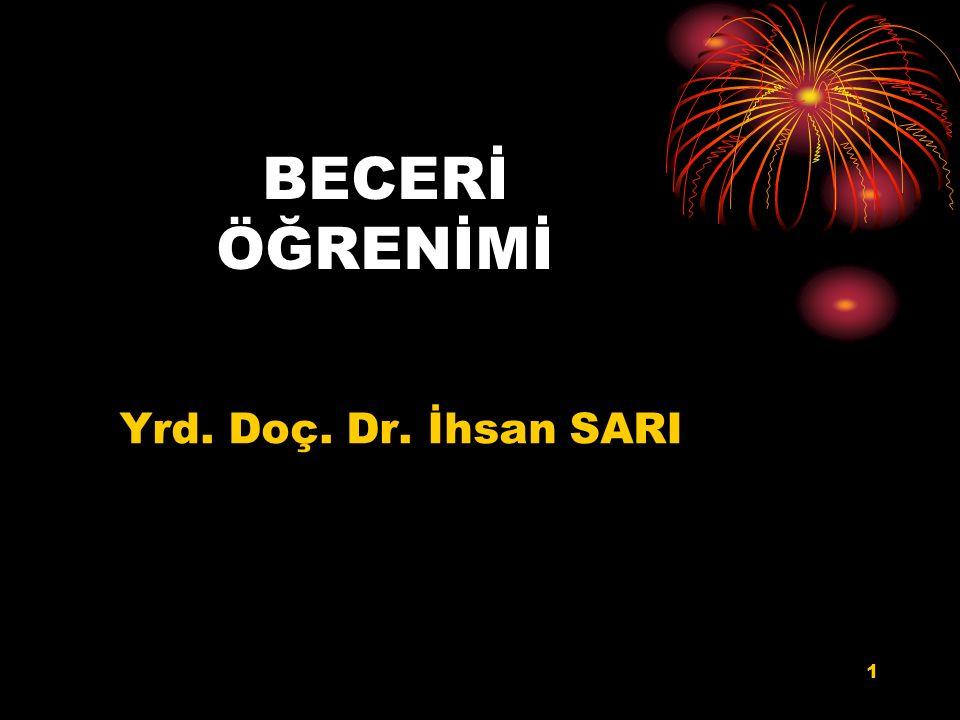 BECERİ ÖĞRENİMİ Yrd. Doç. Dr. İhsan SARI 1