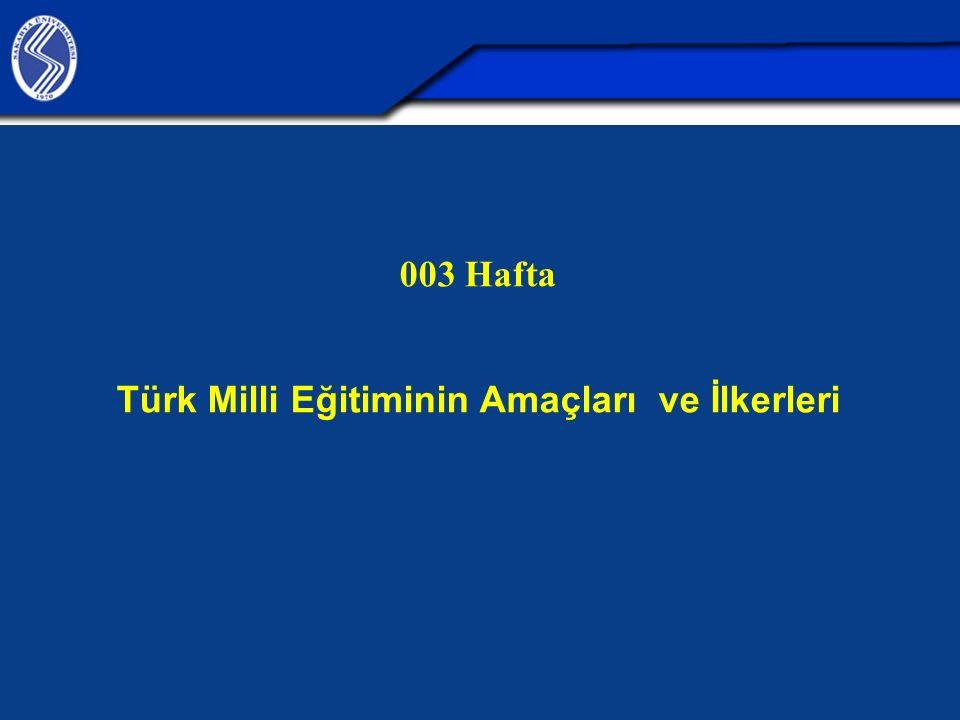 003 Hafta Türk Milli Eğitiminin Amaçları ve İlkerleri