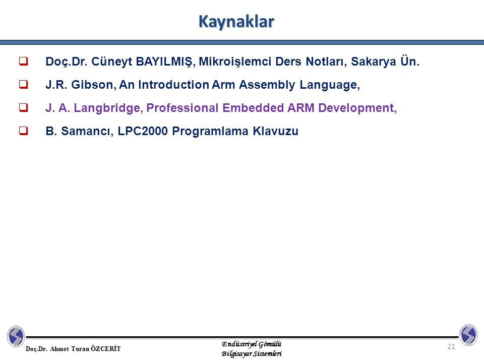 Doç.Dr.Ahmet Turan ÖZCERİT Endüstriyel Gömülü Bilgisayar Sistemleri Kaynaklar 21  Doç.Dr.