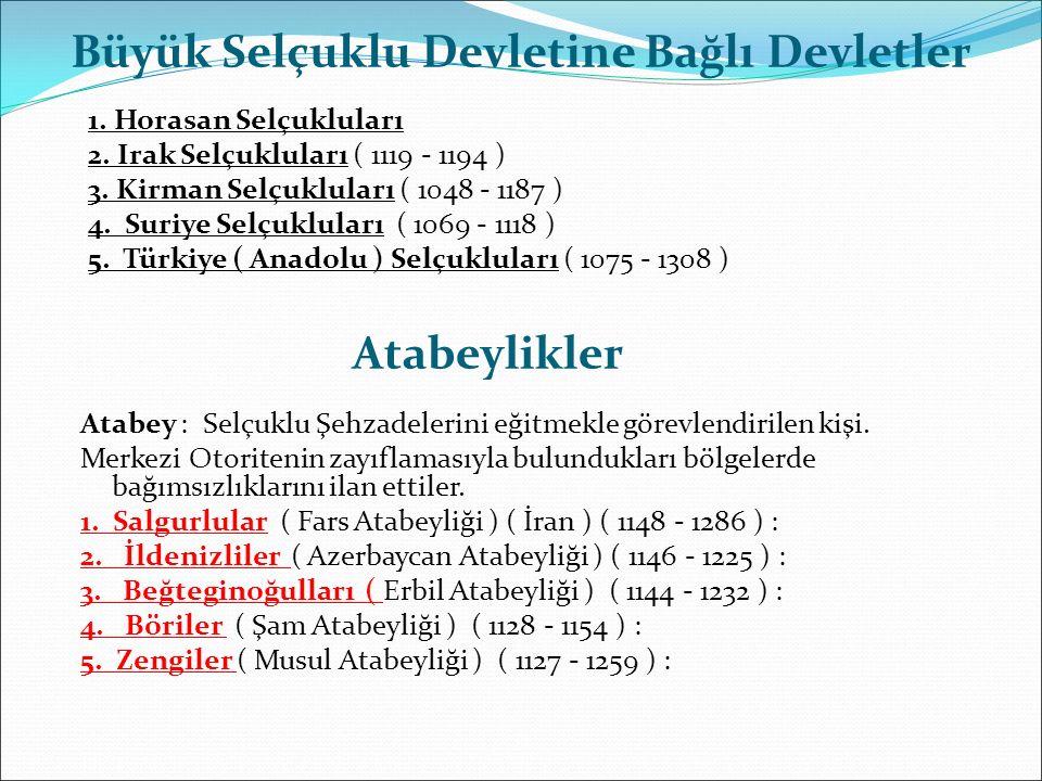 Büyük Selçuklu Devletine Bağlı Devletler 1. Horasan Selçukluları 2.