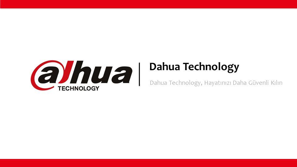Dahua Technology, Hayatınızı Daha Güvenli Kılın Dahua Technology