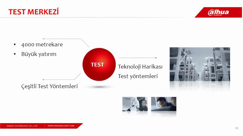 TEST MERKEZİ 4000 metrekare Büyük yatırım Çeşitli Test Yöntemleri Teknoloji Harikası Test yöntemleri TESTING CENTER 15 TEST