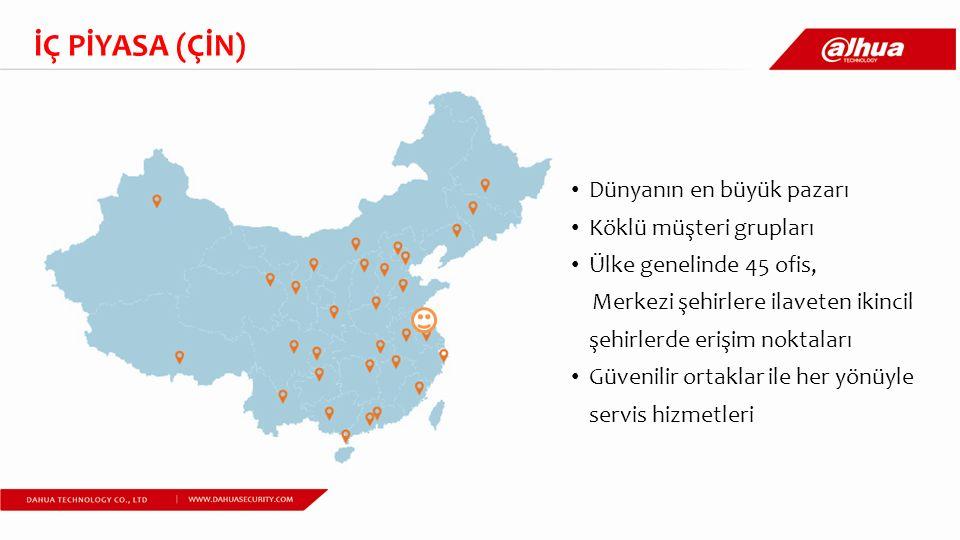İÇ PİYASA (ÇİN) Dünyanın en büyük pazarı Köklü müşteri grupları Ülke genelinde 45 ofis, Merkezi şehirlere ilaveten ikincil şehirlerde erişim noktaları Güvenilir ortaklar ile her yönüyle servis hizmetleri
