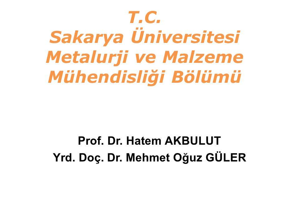T.C.Sakarya Üniversitesi Metalurji ve Malzeme Mühendisliği Bölümü Prof.