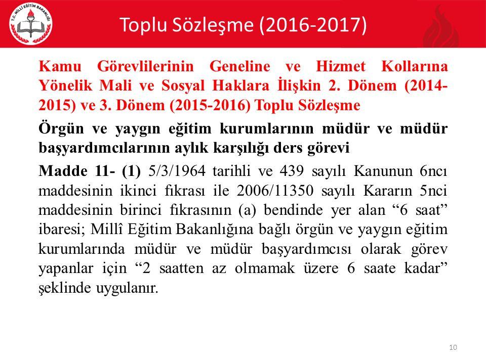 Toplu Sözleşme (2016-2017) 10 Kamu Görevlilerinin Geneline ve Hizmet Kollarına Yönelik Mali ve Sosyal Haklara İlişkin 2. Dönem (2014- 2015) ve 3. Döne