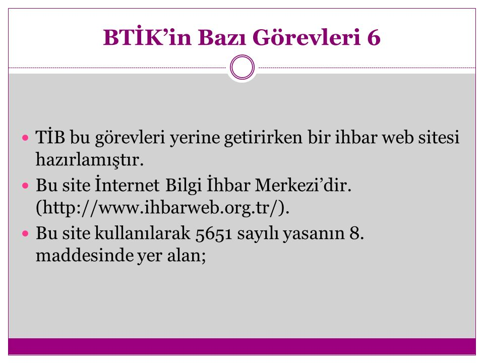 BTİK'in Bazı Görevleri 6 TİB bu görevleri yerine getirirken bir ihbar web sitesi hazırlamıştır.