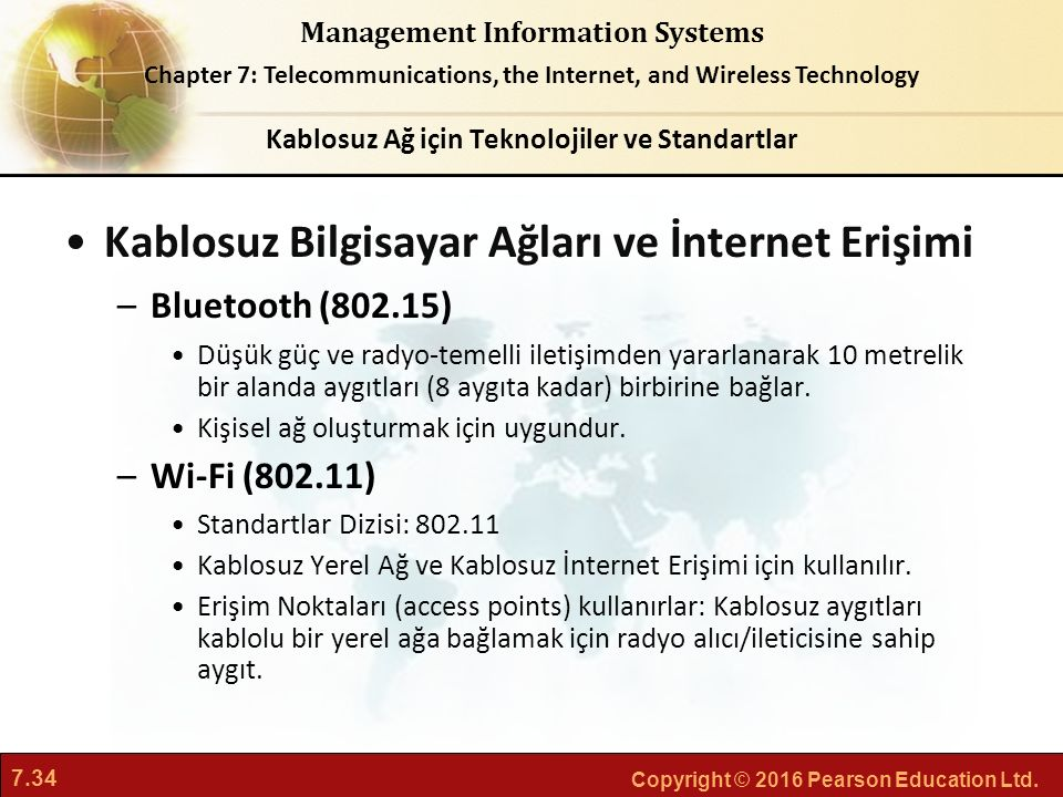7.34 Copyright © 2016 Pearson Education Ltd. Management Information Systems Chapter 7: Telecommunications, the Internet, and Wireless Technology Kablo