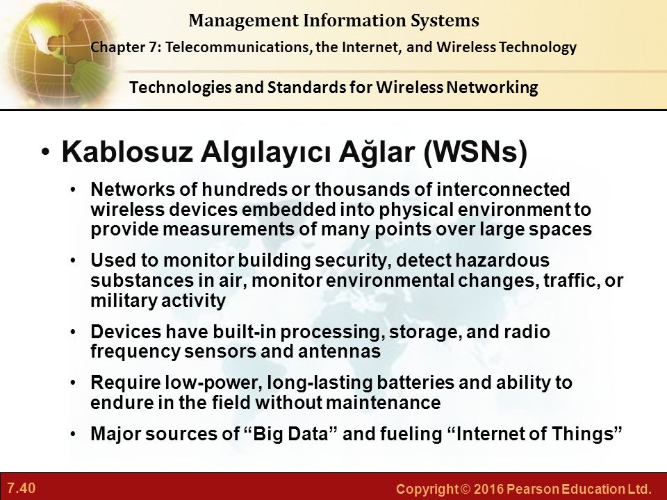 7.40 Copyright © 2016 Pearson Education Ltd. Management Information Systems Chapter 7: Telecommunications, the Internet, and Wireless Technology Kablo