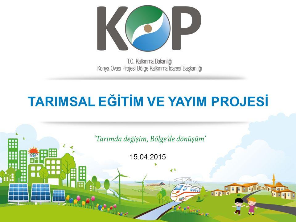 TARIMSAL EĞİTİM VE YAYIM PROJESİ 15.04.2015