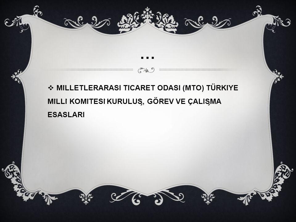 AMAÇ, KAPSAM VE GÖREVLER  MADDE 1 - (1) Bu Esasların amacı, Milletlerarası Ticaret Odası Türkiye Milli Komitesi nin kurulus ̧, görev ve çalıs ̧ ması ile ilgili usul ve esasları düzenlemektir.