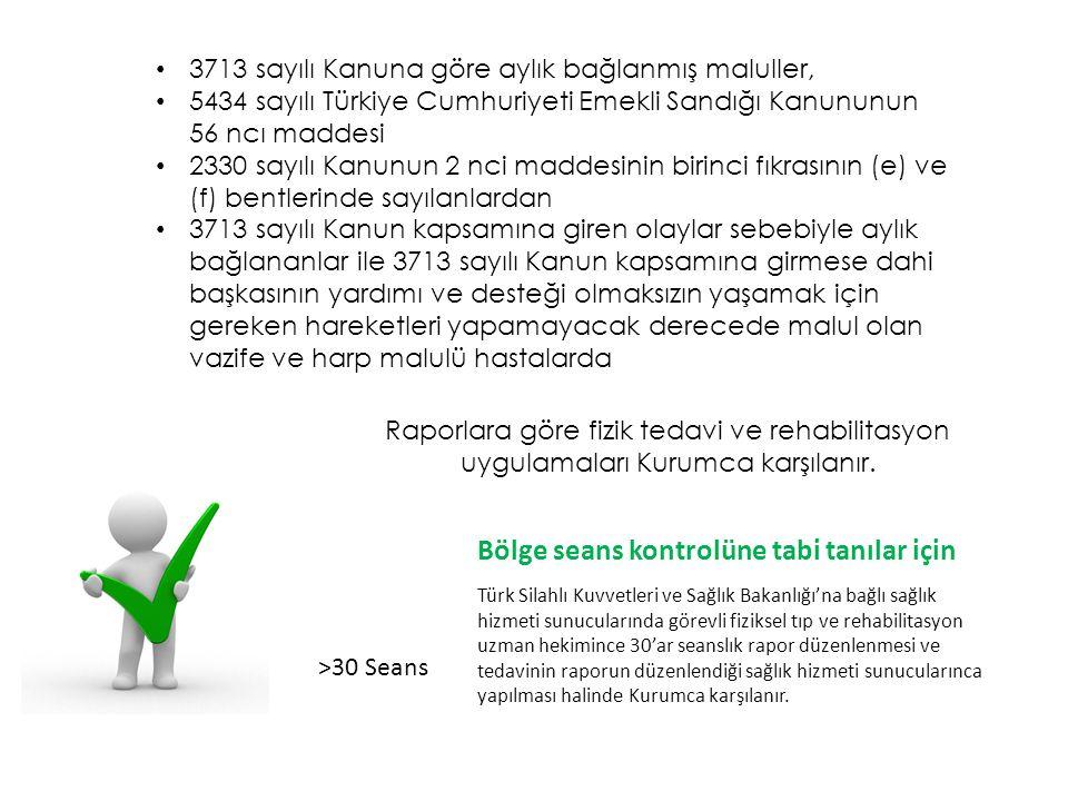 3713 sayılı Kanuna göre aylık bağlanmış maluller, 5434 sayılı Türkiye Cumhuriyeti Emekli Sandığı Kanununun 56 ncı maddesi 2330 sayılı Kanunun 2 nci ma