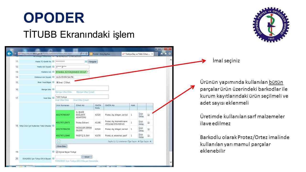 OPODER TİTUBB Ekranındaki işlem Daha önce hazırlanan Türkçe Ek VIII Beyan formu Gözat butonuna basılarak PDF formatında eklenmeli