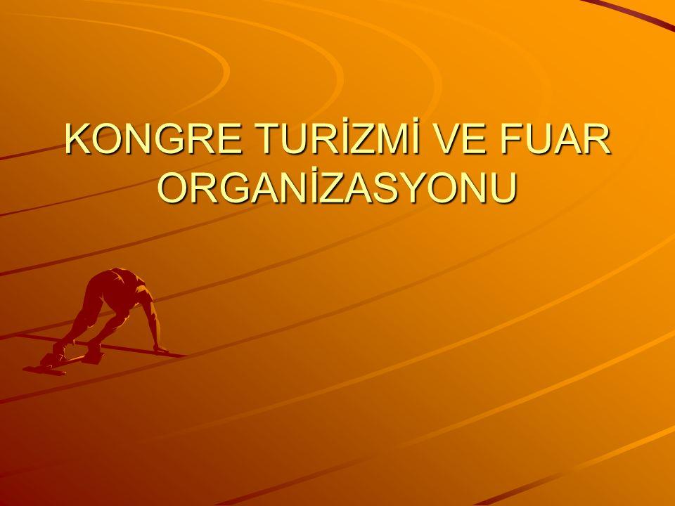 KONGRE TURİZMİ VE FUAR ORGANİZASYONU