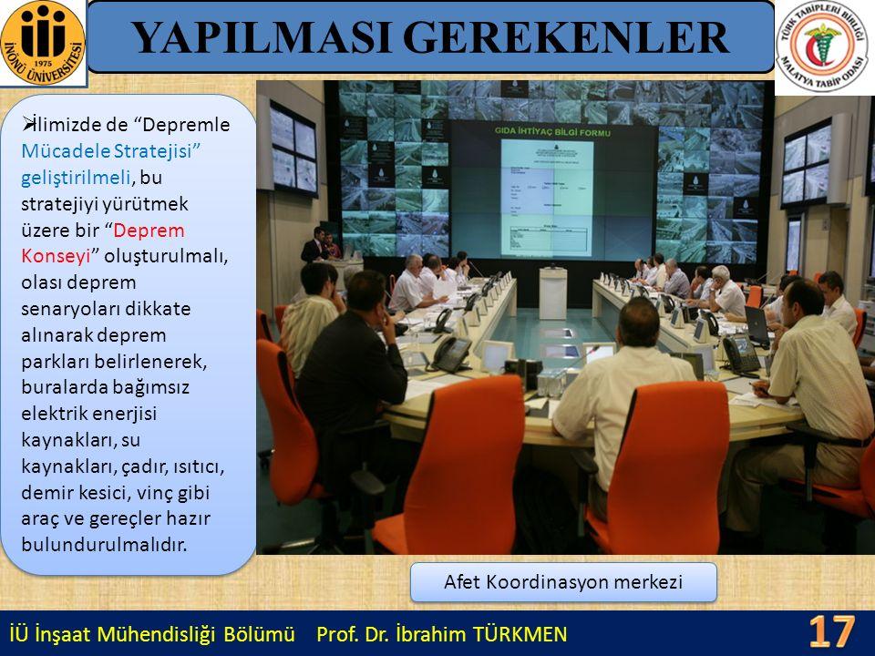 """İÜ İnşaat Mühendisliği Bölümü Prof. Dr. İbrahim TÜRKMEN YAPILMASI GEREKENLER  İlimizde de """"Depremle Mücadele Stratejisi"""" geliştirilmeli, bu stratejiy"""