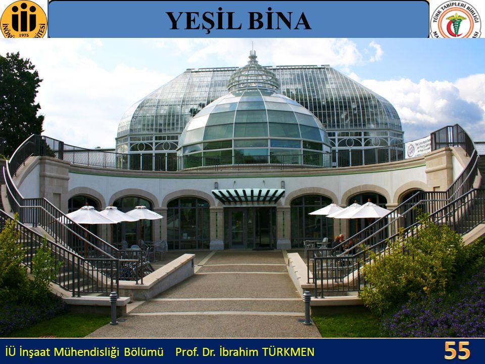 İÜ İnşaat Mühendisliği Bölümü Prof. Dr. İbrahim TÜRKMEN YEŞİL BİNA