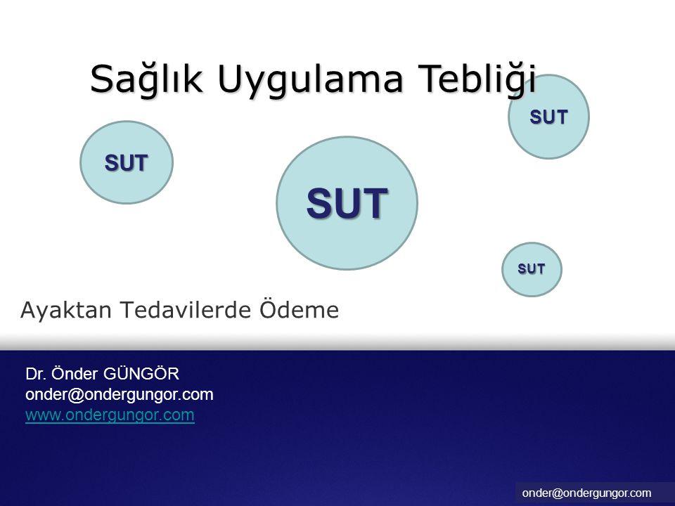 onder@ondergungor.com SUT Ayaktan Tedavilerde Ödeme Dr.