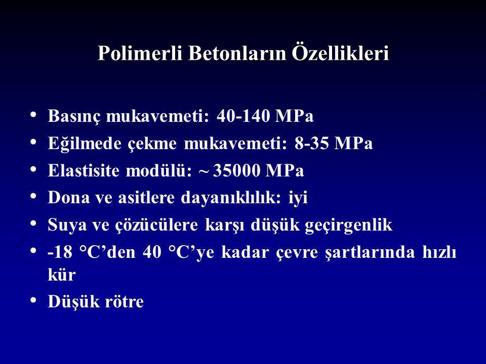 Polimerli Betonların Özellikleri Basınç mukavemeti: 40-140 MPa Basınç mukavemeti: 40-140 MPa Eğilmede çekme mukavemeti: 8-35 MPa Eğilmede çekme mukavemeti: 8-35 MPa Elastisite modülü: ~ 35000 MPa Elastisite modülü: ~ 35000 MPa Dona ve asitlere dayanıklılık: iyi Dona ve asitlere dayanıklılık: iyi Suya ve çözücülere karşı düşük geçirgenlik Suya ve çözücülere karşı düşük geçirgenlik -18 °C'den 40 °C'ye kadar çevre şartlarında hızlı kür -18 °C'den 40 °C'ye kadar çevre şartlarında hızlı kür Düşük rötre Düşük rötre