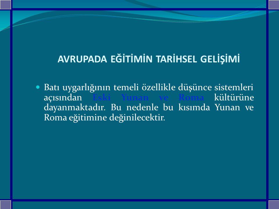 İSLAMİYET ÖNCESİ DÖNEMDE EĞİTİM Türklerin İslamiyet'ten önceki dönemlerinde; çocuk ve gençlerin toplumsallaştırılıp eğitilmesinde toplumun töresi önemli rol oynamıştır.