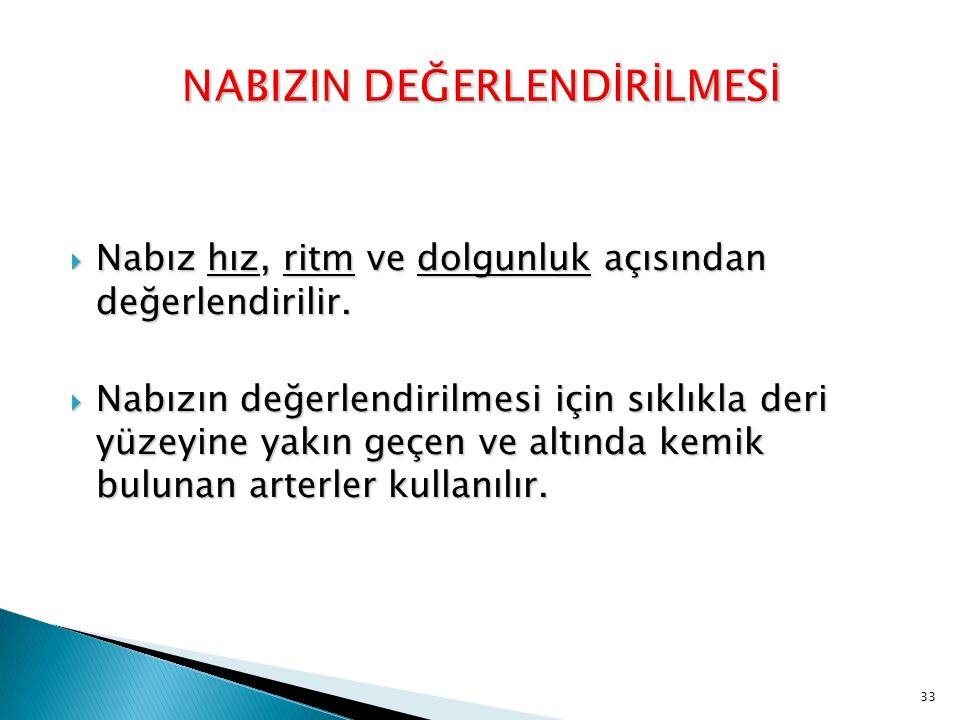 Nabız Sayma Yöntemleri  Nabız hem palpasyonla hem de oskültasyonla (dinleme) sayılabilir.
