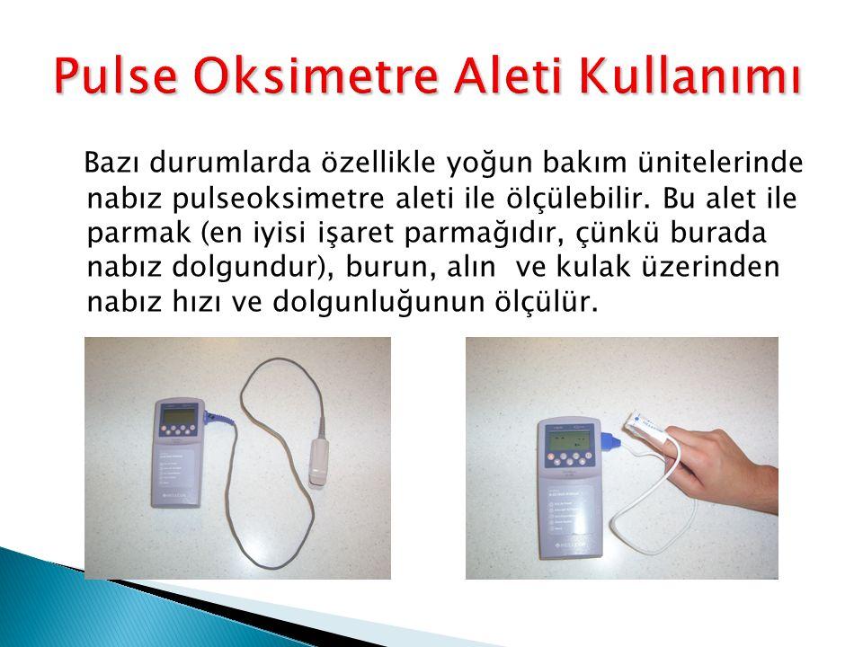 Bazı durumlarda özellikle yoğun bakım ünitelerinde nabız pulseoksimetre aleti ile ölçülebilir. Bu alet ile parmak (en iyisi işaret parmağıdır, çünkü b