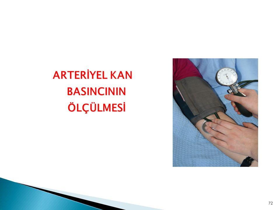  Arteriyel kan basıncının dolaylı ölçümünde kullanılan araç Sfigmomanometre (tansiyon aleti) olarak adlandırılır.