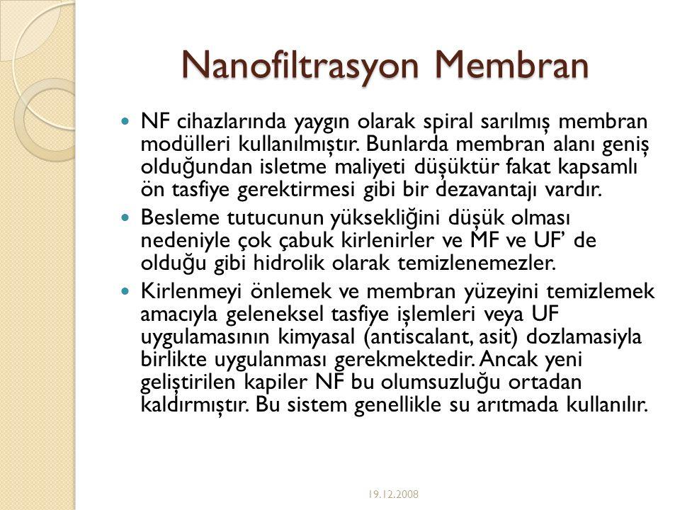 Nanofiltrasyon Membran NF cihazlarında yaygın olarak spiral sarılmış membran modülleri kullanılmıştır. Bunlarda membran alanı geniş oldu ğ undan islet