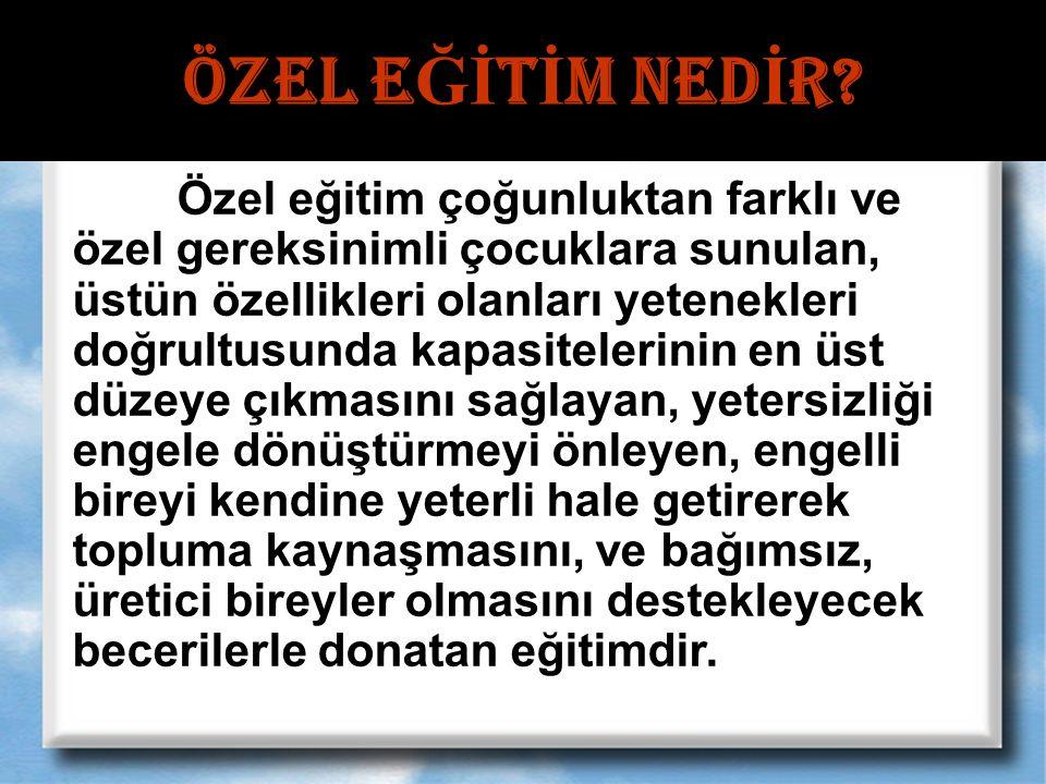 ÖZEL E Ğİ T İ M NED İ R.