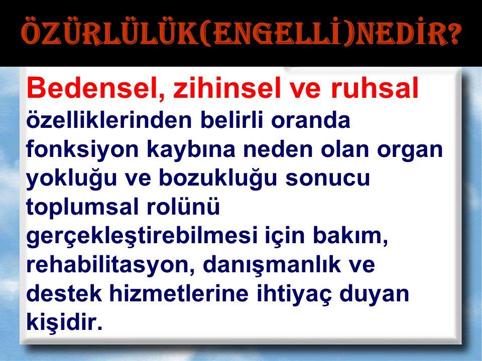 ÖZÜRLÜLÜK(ENGELL İ )NED İ R.