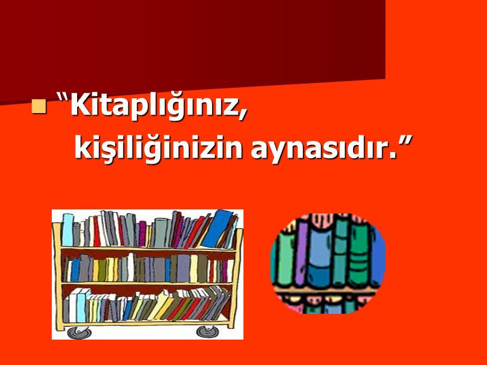 """""""KİTAPLAR, SESSİZ ÖĞRETMENLERDİR"""""""