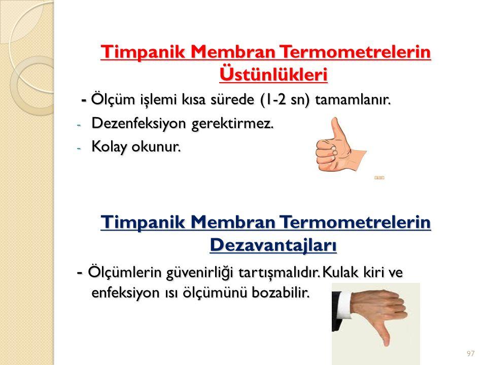 Timpanik Membran Termometrelerin Üstünlükleri - Ölçüm işlemi kısa sürede (1-2 sn) tamamlanır.