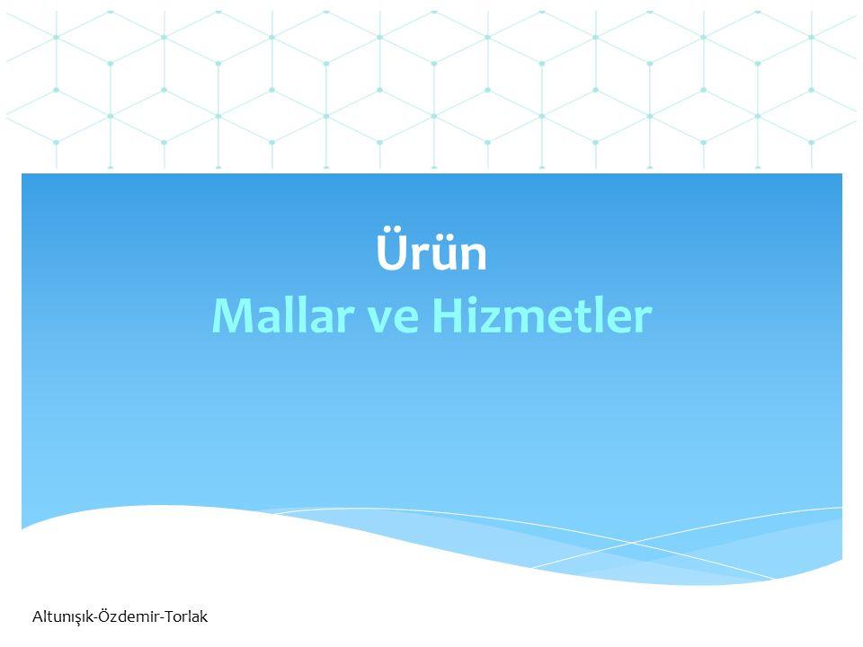 Ürün Mallar ve Hizmetler Altunışık-Özdemir-Torlak
