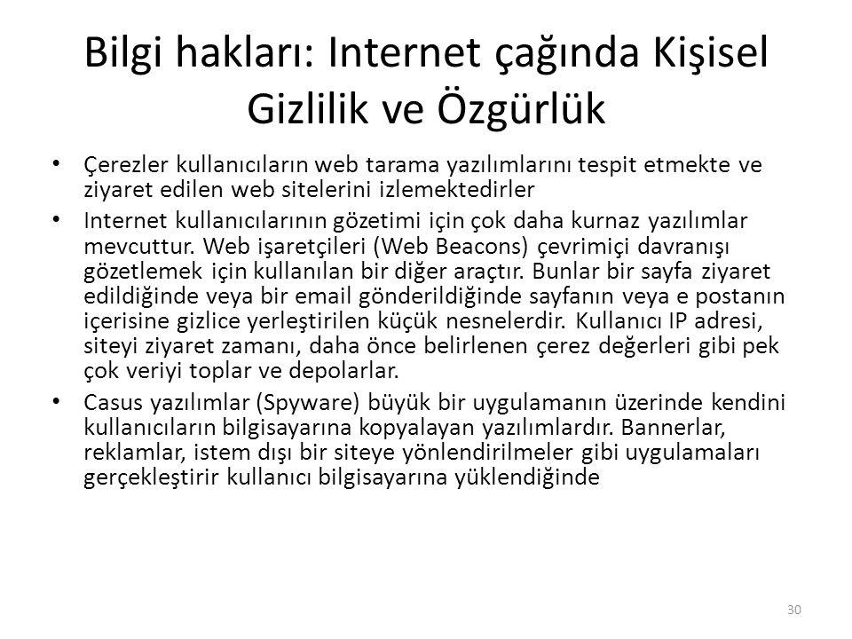 Bilgi hakları: Internet çağında Kişisel Gizlilik ve Özgürlük Çerezler kullanıcıların web tarama yazılımlarını tespit etmekte ve ziyaret edilen web sit