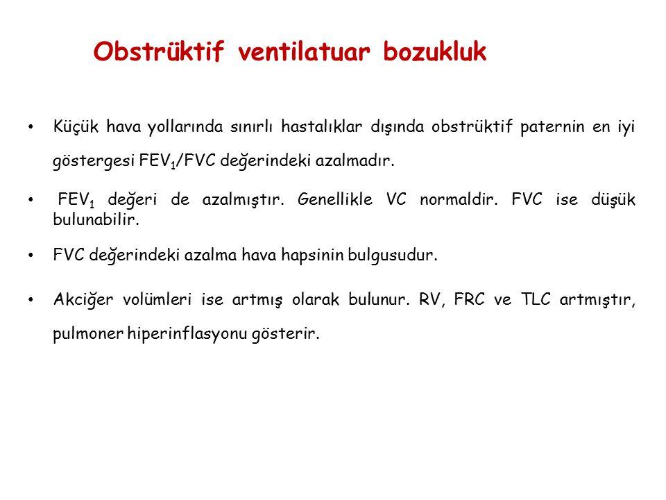 Küçük hava yollarında sınırlı hastalıklar dışında obstrüktif paternin en iyi göstergesi FEV 1 /FVC değerindeki azalmadır. FEV 1 değeri de azalmıştır.