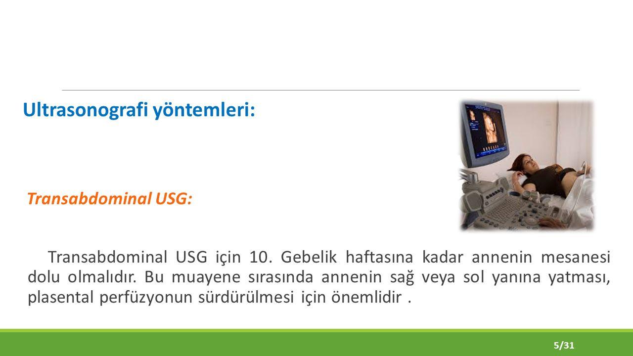 Ultrasonografi yöntemleri: Transabdominal USG: Transabdominal USG için 10.