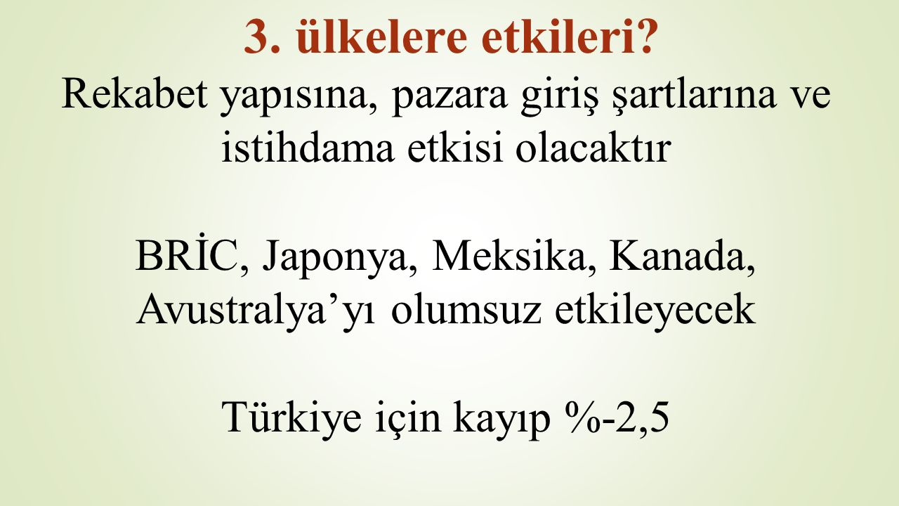 3.ülkelere etkileri.