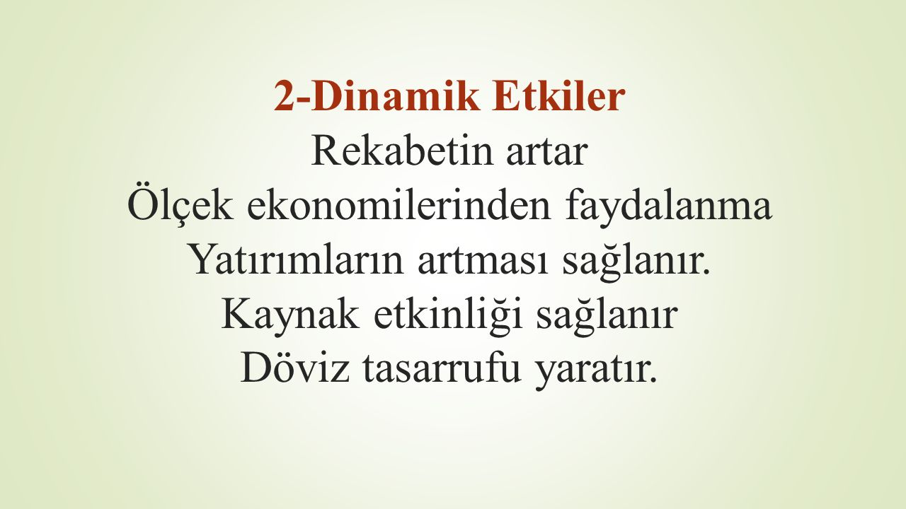 Türkiye'nin Beklentileri 1-İhracatta patlama 2-Türkiyeye yabancı sermaye akımı 3- İleri teknoloji ve standartların yükselmesi 4-AB'den büyük mali yardımlar 5-AB'ye tam üyelik 6-Karar alma mekanizmalarına dahil olma 7-İşçilerin serbest dolaşımı 8-İstihdam artması ve işsizliğin azalması 9-Sanayide verimlilik ve rekabet gücü artışı 10- diğer ülkelerle olan İmtiyazlı anlaşmalardan yararlanma