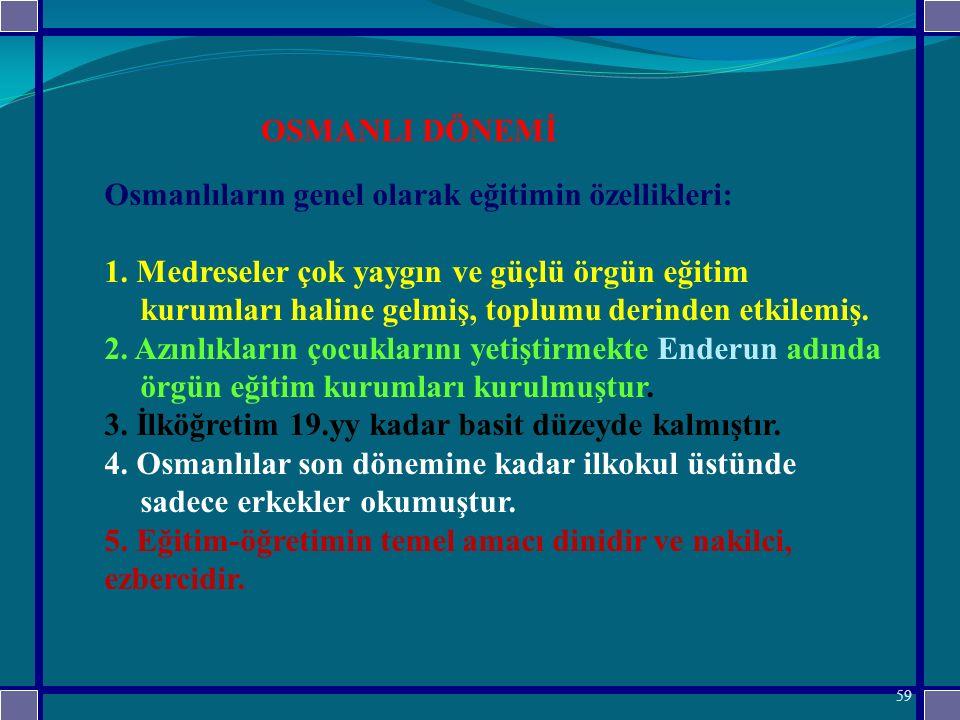 Osmanlıların genel olarak eğitimin özellikleri: 1.