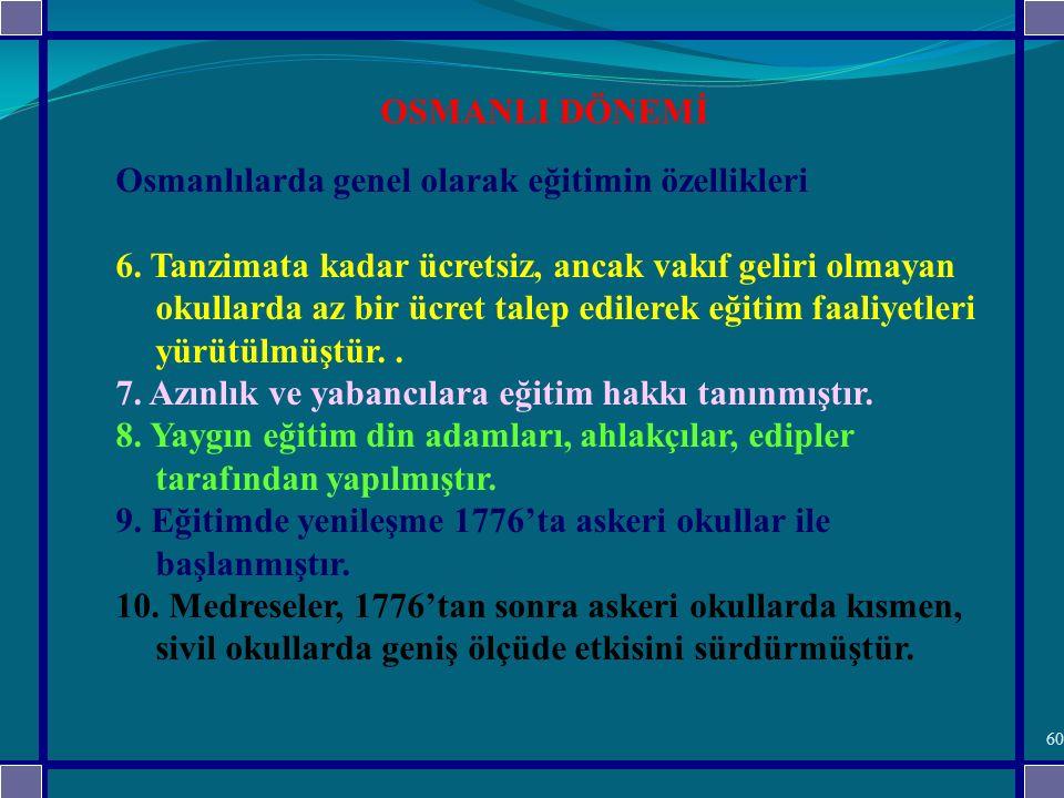 Osmanlılarda genel olarak eğitimin özellikleri 6.