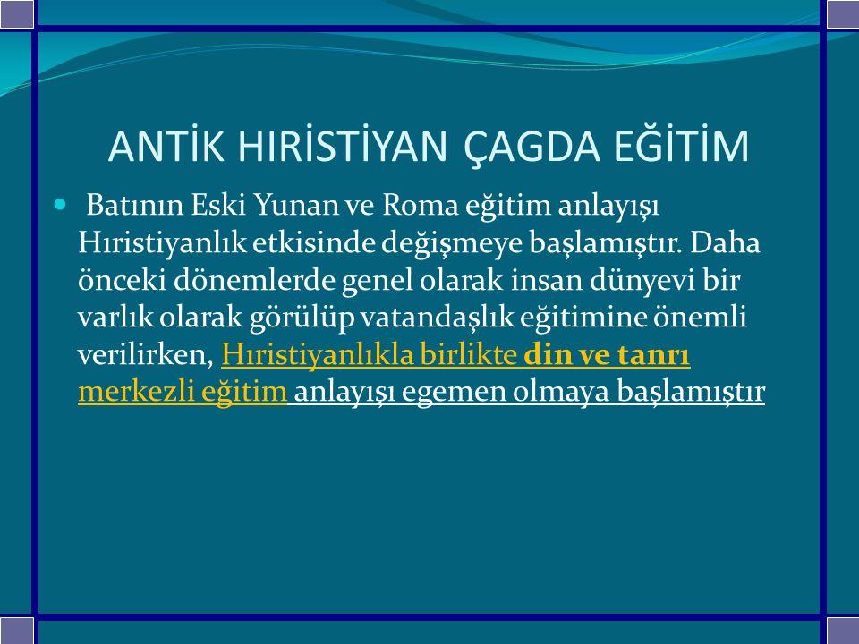 TÜRKLERDE EĞİTİMİN TARİHÇESİ Türkler Müslüman Olmadan Önce: Uygurlar yerleşik hayat benimsenmiştir ve bu eğitime farklı yansımalara neden olmuştur.