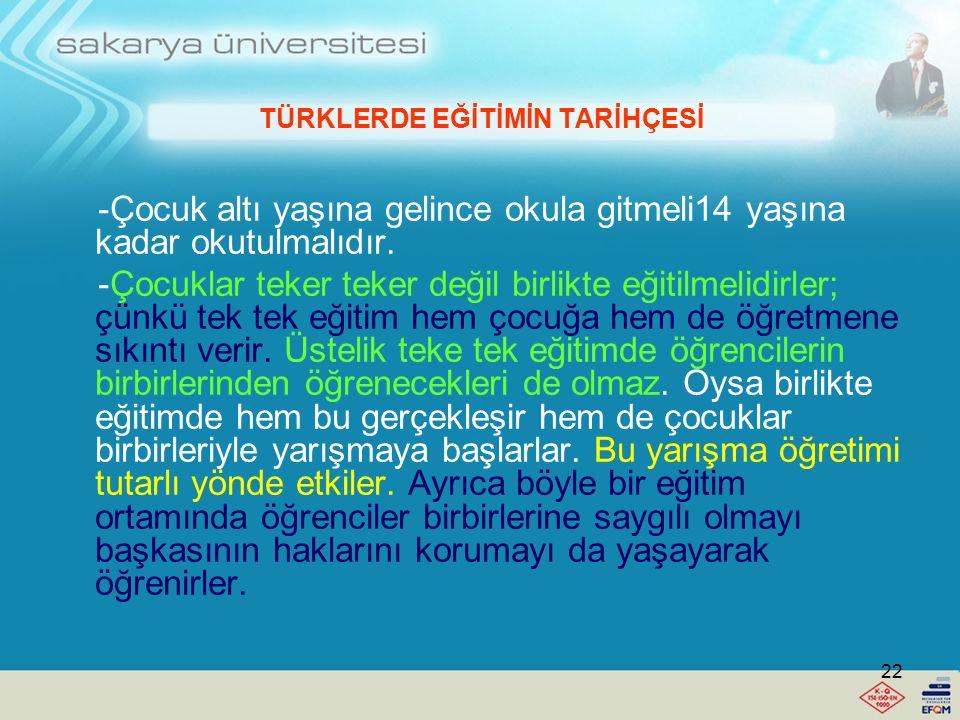 TÜRKLERDE EĞİTİMİN TARİHÇESİ İbn-i Sina'nın Türk eğitim tarihindeki yeri Sina eğitimin doğumla başlaması gerektiğini savunur. Çocuğa babası iyi bir ad