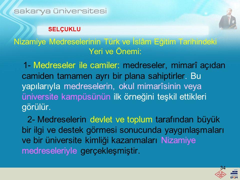 Bu okulların bir benzerleri Anadolu Selçukluları tarafından Konya, Kayseri, Sivas ve Erzurum'da açılmıştı.  Bir dönemin bilim merkezi olarak toplumu