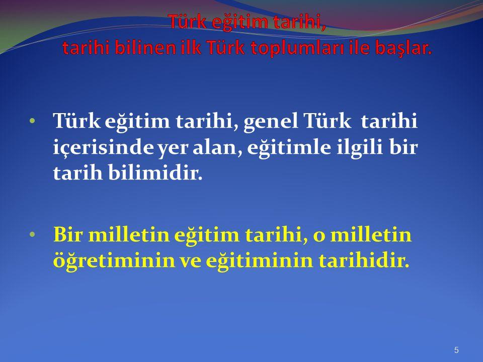Türk eğitim tarihi, genel Türk tarihi içerisinde yer alan, eğitimle ilgili bir tarih bilimidir.