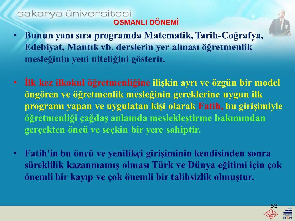 Fatih Sultan Mehmet, sıbyan mektebinde görev alacak öğretmenlerde şu niteliklerin bulunmasını istemiştir. Öğretmen çok iyi bir kişiliğe sahip olacak,