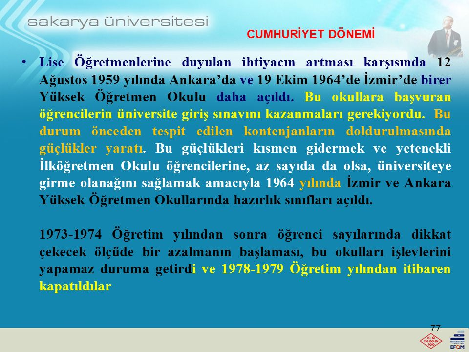 """Cumhuriyetin ilk yıllarında lise ve dengi okullara Öğretmen yetiştiren bir tek """"Darülmuallimin"""" in yüksek kısmı olan """"Darülmuallimin-Ali"""" vardır. 1924"""
