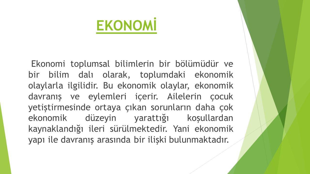 EKONOMİ Ekonomi toplumsal bilimlerin bir bölümüdür ve bir bilim dalı olarak, toplumdaki ekonomik olaylarla ilgilidir.
