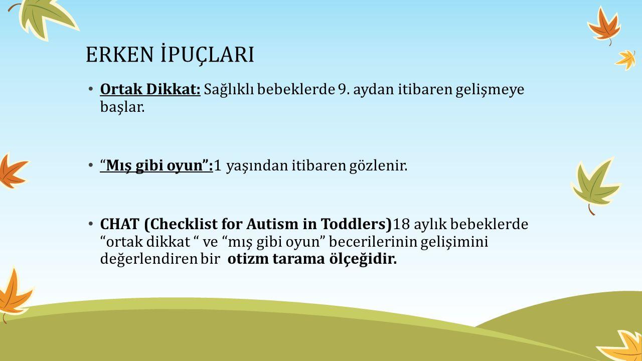 ERKEN İPUÇLARI Ortak Dikkat: Sağlıklı bebeklerde 9.