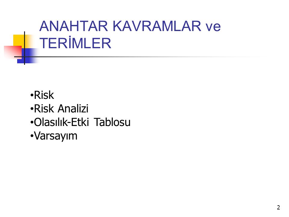 RisklerOlasılıkEtkiRisk Değeri 1.
